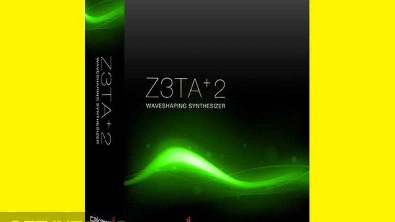 Cakewalk Z3TA+2 Crack v2.7.06.0.058 Full Version 2021 Download