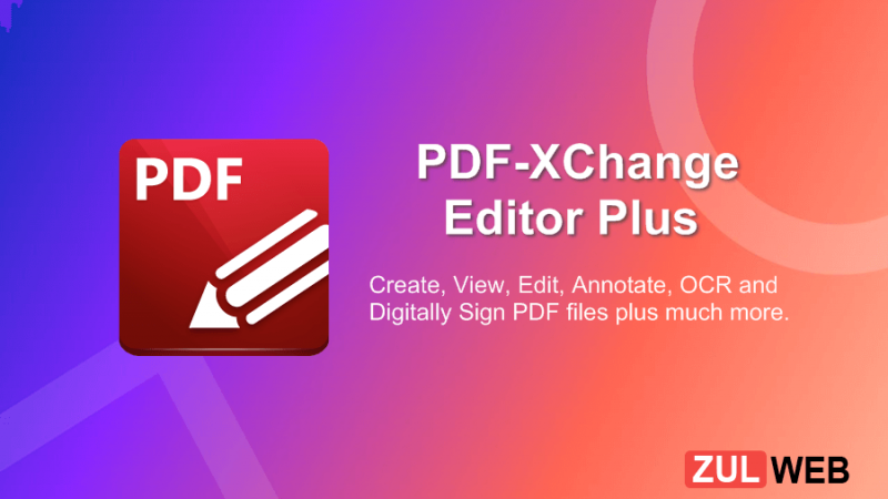 PDF XChange Editor Plus 91.356.0 With Crack 2021 [Latest] Download